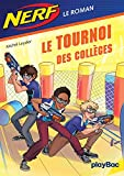 NERF - Tome 2 : Le tournoi des collèges (French Edition)