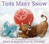 Toys Meet Snow: Being the Wintertime Adventures of a Curious Stuffed Buffalo, a Sensitive Plush Stingray, and a Book-lov