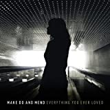 Everything You Ever Loved by Make Do And Mend (2013-05-03)