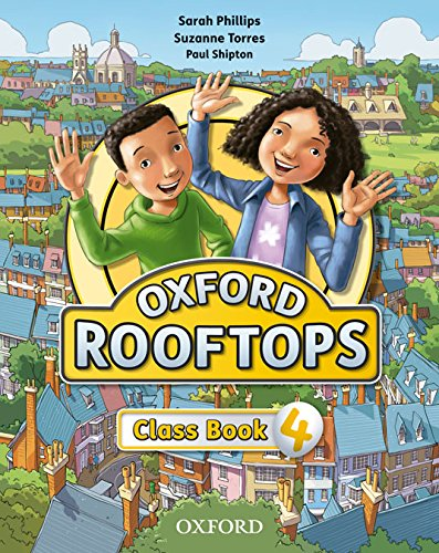 Rooftops 4 Class Book par Suzanne Torres, Paul Shipton Sarah Philips