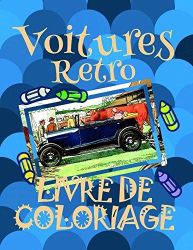 Livre de Coloriage Voitures Retro ✎: Voitures Livre de Coloriage enfants 4-9 ans! ✌ par Maeva Andre