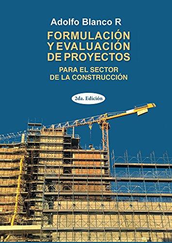 Formulación de evaluación de proyectos: Para el sector de la construcción