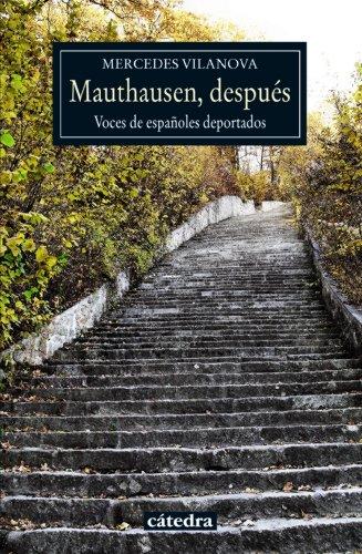 Mauthausen, Después. Voces De Españoles Deportados (Historia. Serie Menor)