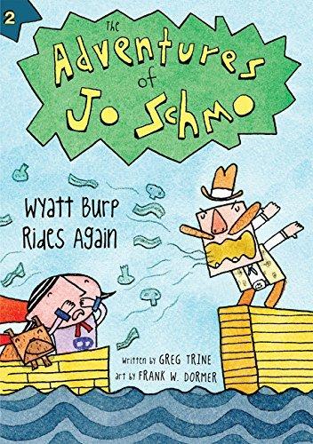 Wyatt Burp Rides Again (The Adventures of Jo Schmo) by Greg Trine (2012-12-18)