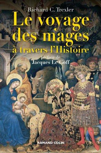 Le voyage des mages à travers l'histoire par Richard C. Trexler