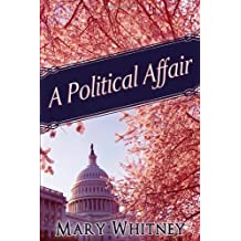 A Political Affair by Mary Whitney (2012-11-06)