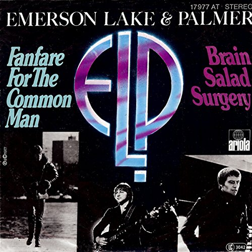 Fanfare for the common man / Brain salad surgery / 17 977 AT