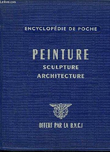 ENCYCLOPEDIE DE POCHE - PEINTURE SCULPTURE ARCHITECTURE par COLLECTIF