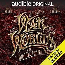 Jeff Wayne's The War of The Worlds: The Musical Drama: An Audible Original Drama