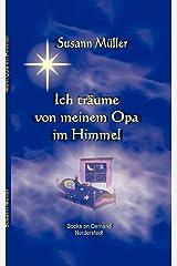 Ich träume von meinem Opa im Himmel! Taschenbuch