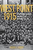 West Point 1915: Eisenhower, Bradley and the Class the Stars Fell On