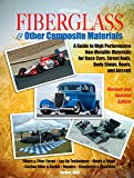 Fiberglass and Other Composite MaterialsHP1498: A Guide to High Performance Non-Metallic Materials for AutomotiveRacing and Mari ne Use. Includes ... Carbon Fiber,Molds, Structures and Materia