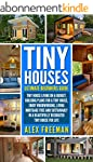 Tiny Houses : Beginners Guide: Tiny H...