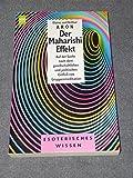 Der Maharishi-Effekt : auf der Suche nach dem gesellschaftlichen und politischen Einfluss von Gruppenmeditation (Heyne Esoterisches Wissen)