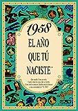 1958 EL AÑO QUE TU NACISTE (El año que tú naciste)