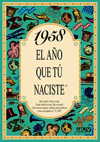 1958 EL AÑO QUE TU NACISTE (El año que tú naciste) por Rosa Collado