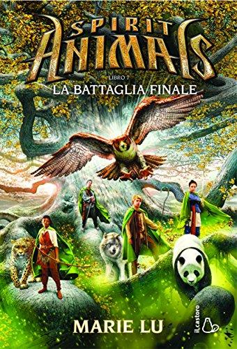 La battaglia finale. Spirit animals: 7