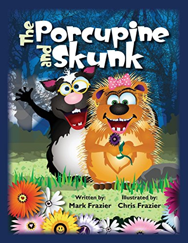 The Porcupine and Skunk: Volume 4 (FrazierTales)
