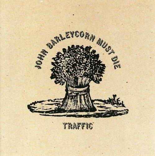 Traffic: John Barleycorn Must die (Audio CD)