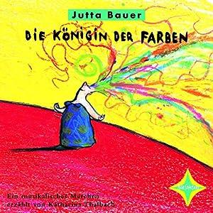Königin der Farben: Ein musikalisches Märchen