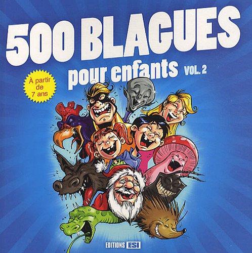 500 blagues pour enfants : Volume 2
