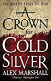A Crown for Cold Silver: Book One of the Crimson Empire