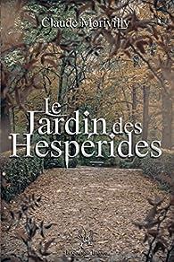 Le Jardin des Hesperides par Claude Morivilly