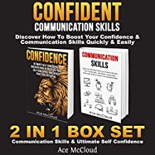 Confident Communication Skills: Discover How to Boost Your Confidence & Communication Skills Quickly & Easily: 2 in 1 Box Set