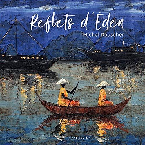 Reflets d'Eden par Michel Rauscher