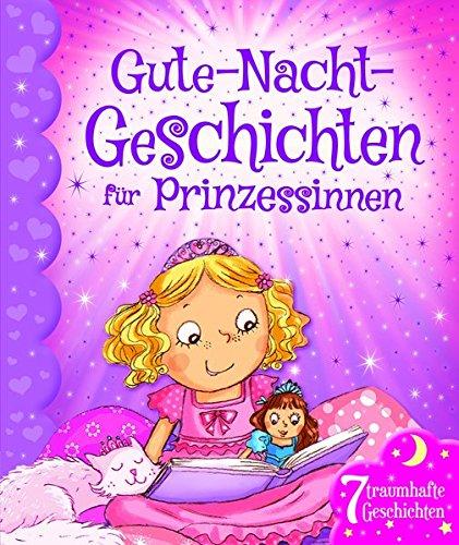 Gute-Nacht-Geschichten für Prinzessinnen