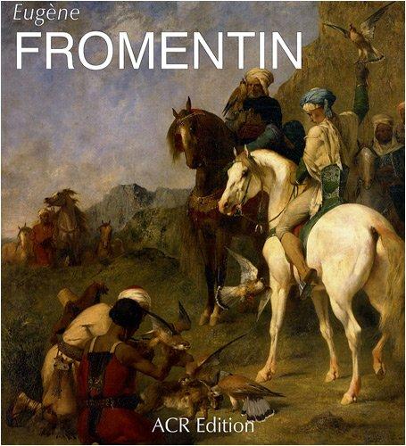 Eugne Fromentin - Monographie rvise et catalogue