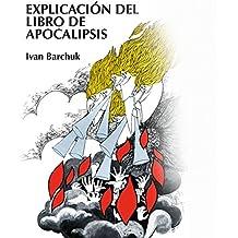 Explicación del libro de Apocalipsis [Explanation of theBook of Revelation]