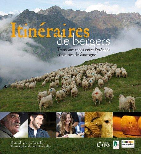 Itineraires de bergers : Transhumance entre Pyrénées et plaine de Gascogne par Vanessa Doutreleau