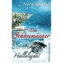 Die Schneemänner – Hallelujah! Weihnachtsroman (Schneemänner-Reihe 4)