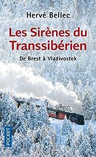 Les sirènes du Transsibérien : Voyage à Vladivostok par Hervé Bellec
