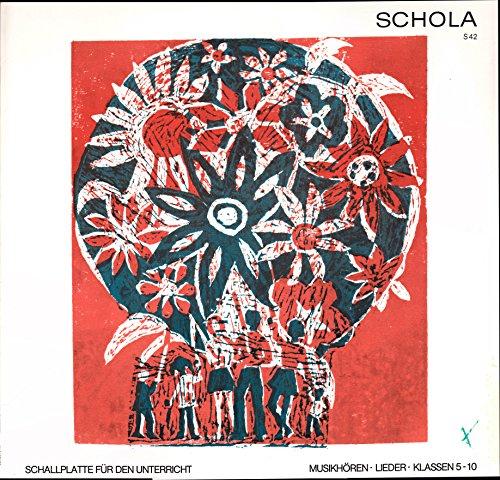 Schola S 42 / Musikhören Lieder Klassen 5-10 / 16 Titel / Schallplatte für den Unterricht / 1973 / Bildhülle mit bedruckter Original Innenhülle / Schola S 42 / Deutsche Pressung / 12 Zoll Vinyl Langspiel-Schallplatte / -