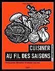 Cuisiner au fil des saisons - Automne/Hiver