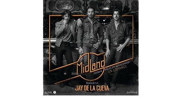 Drinkinu0027 Problem (Brindemos) [feat. Jay De La Cueva] By Midland On Amazon  Music   Amazon.co.uk