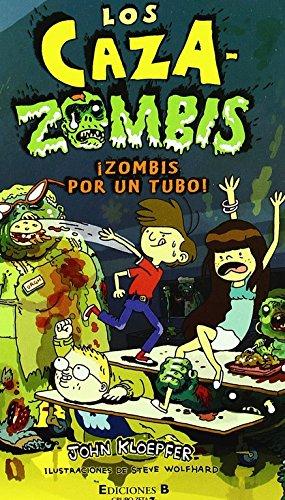 ¡Zombis por un tubo! (Los Cazazombies 2) (Escritura desatada) por John Kloepfer