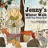 Jenny's Winter Walk: A Kids Yoga Winter Book