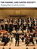 The Handel and Haydn Society: Bringing Music to Life for 200 Years by Teresa Neff, Jan Swafford (2014) Hardcover