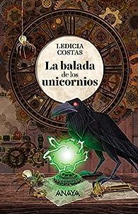 La balada de los unicornios par Ledicia Costas