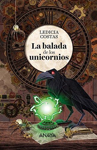 La balada de los unicornios: Premio Kelvin 505 a la mejor novela juvenil original en castellano 2019