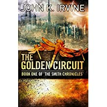 The Golden Circuit (The Mikita Smith Chronicles Book 1)