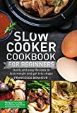 Slow cooker Cookbook for beginners: Quick and easy Recipes to lose weight and get into shape (Easy, Healthy and Delicious Low Carb Slow Cooker Series 1)