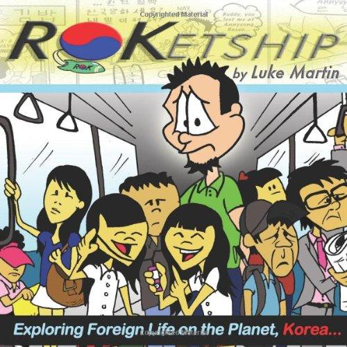 ROKetship - Exploring Foreign Life on the Planet Korea!