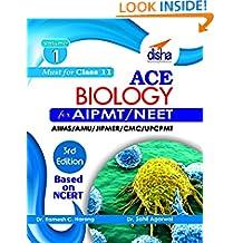 ACE Biology for AIPMT/ NEET/ AIIMS/ AFMC/ JIPMER/ CMC/ UPCPMT Medical Entrance Exam Vol. 1 (class 11) 3rd Edition