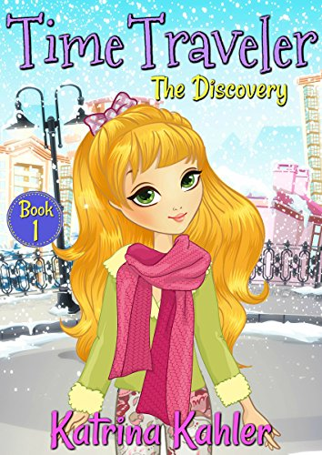 Time Traveler - Book 1 - The Discovery: Books for Girls aged 9-12 (English Edition)