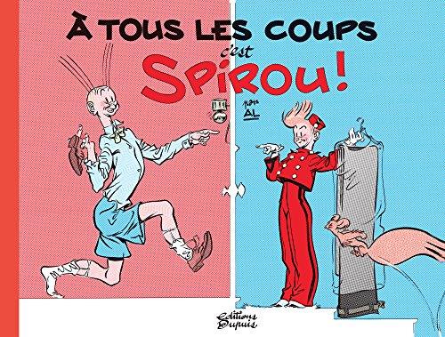 À tous les coups, c'est Spirou ! - tome 0 - À tous les coups c'est Spirou ! par AL Lee Avrenski