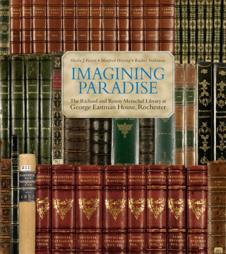 George Eastman House (Imagining Paradise: The Richard and Ronay Menschel Library at George Eastman House, Rochester)
